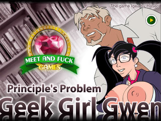 Meet and Fuck games Android Geek Girl Gwen Principles Problem