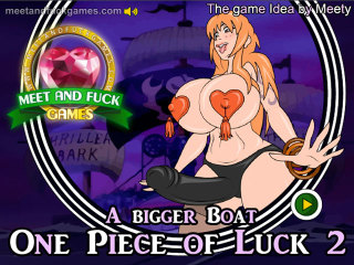 Meet and Fuck games for mobile One Piece of Luck 2 Bigger Boat