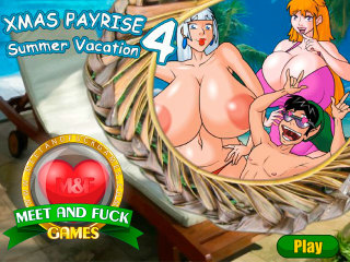 Meet and Fuck APK games XMas Payrise 4 Summer Vacation